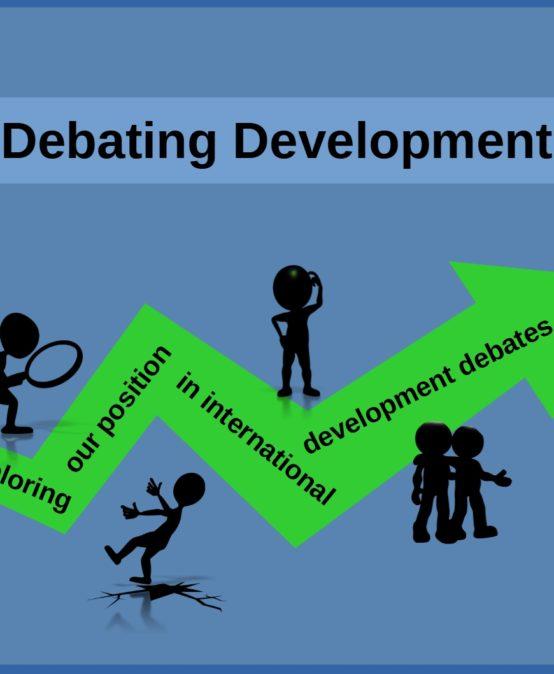 Debating Development – Exploring our position in international development debates