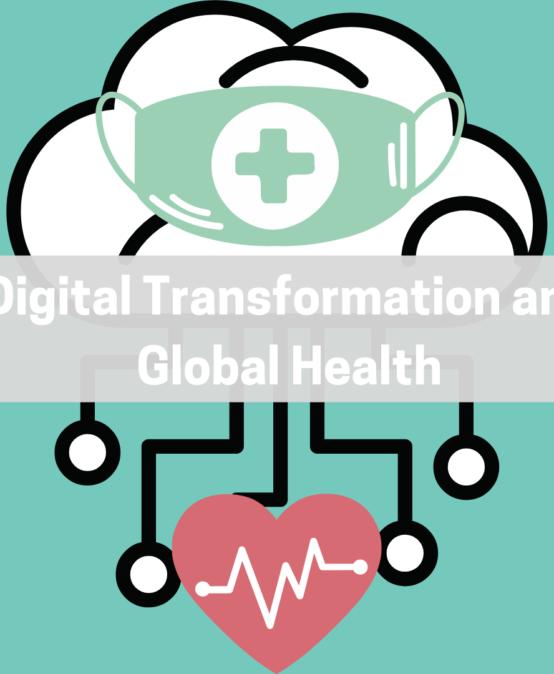 Digital Transformation and Global Health